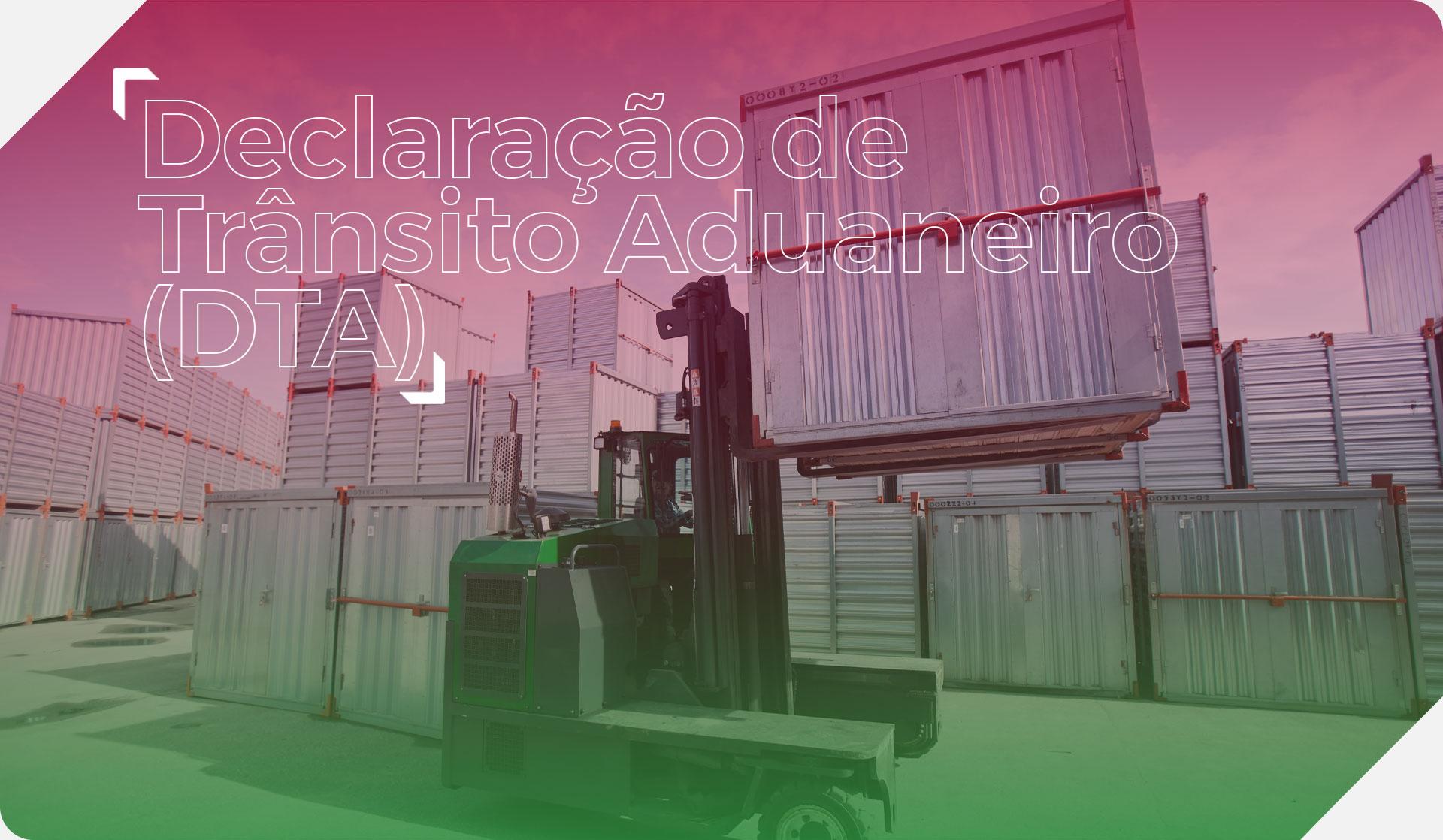 Declaração de Trânsito Aduaneiro (DTA) Serviços Portuários PM Logística