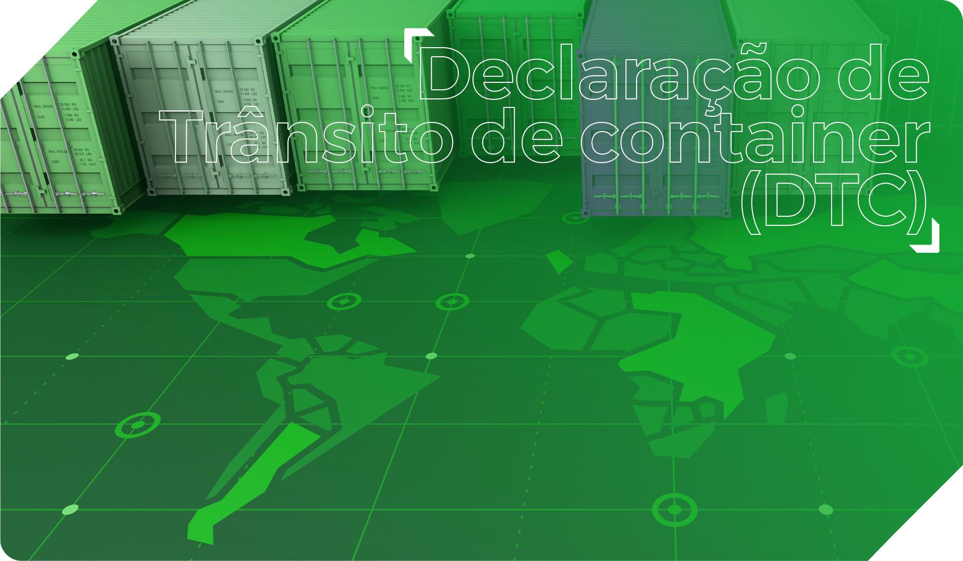 Declaração de Trânsito de Container (DTC) Serviços Portuários PM Logística